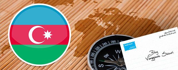 viaggiare sicuri azerbaijan informazioni viaggio