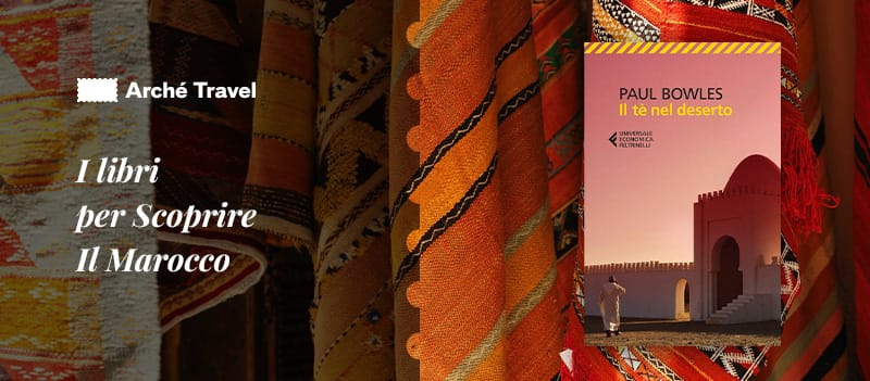 libri da leggere prima di andare in marocco libri - il tè nel deserto