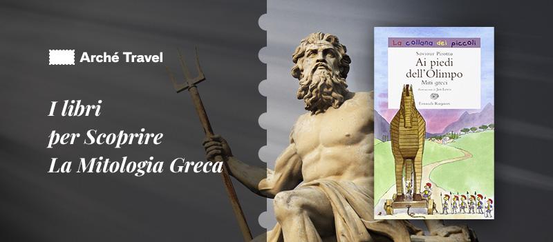mitologia greca libri per bambini miti greci libri sui miti greci - ai piedi dell'olimpo
